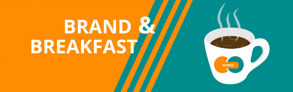 Brand and Breakfast - Purpose-Creative Advantage
